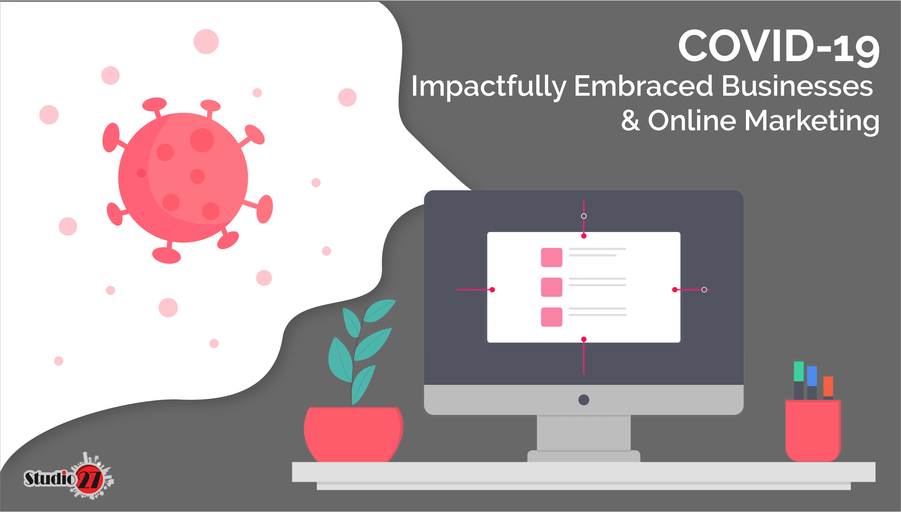 COVID-19 : Impactfully Embraced Businesses & Online Marketing